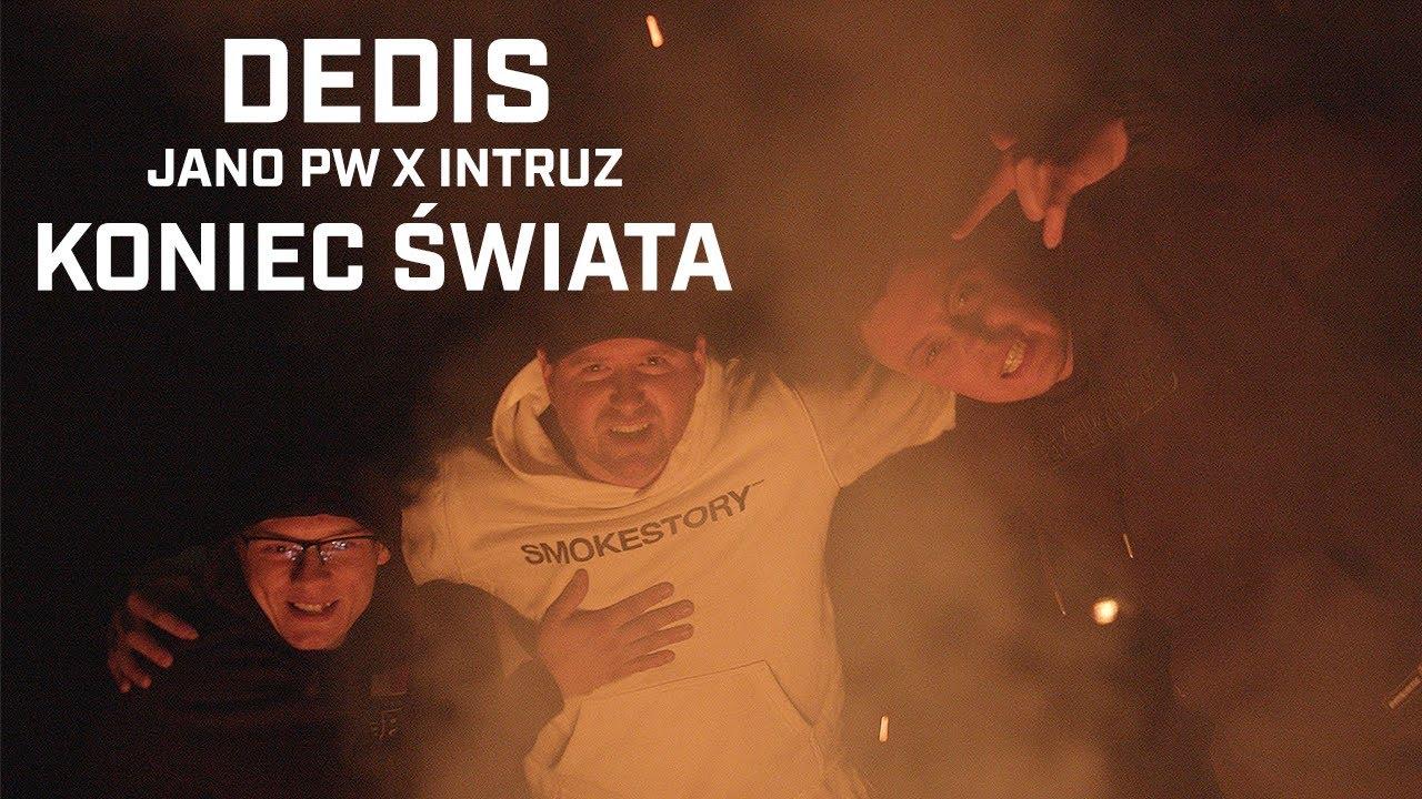 Dedis ft. Jano PW, Intruz - Koniec świata (prod. Flame)