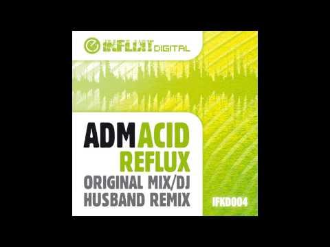 ADM - Acid Reflux (Original Mix) [Inflikt Digital]