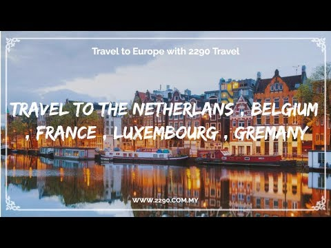 Travel to The Netherlans , Belgium , France , Luxembourg , Gremany