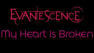 Evanescence-My Heart Is Broken Lyrics (Evanescence)