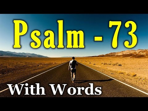 Psalm 73 - The Tragedy of the Wicked, and the Blessedness of Trust in God (With words - KJV)