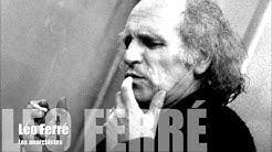 Léo Ferré - Les anarchistes