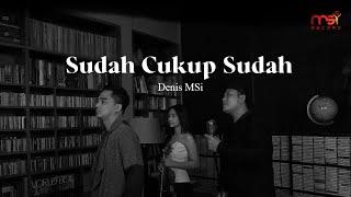 Denis Chairis - Sudah Cukup Sudah (Official Music Video)
