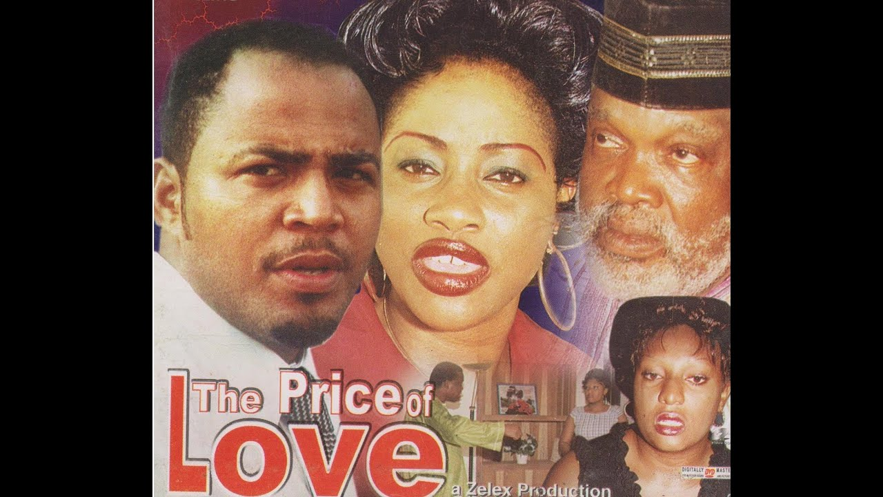 Download THE PRICE OF LOVE PART 1-  Nigerian Nollywood movie