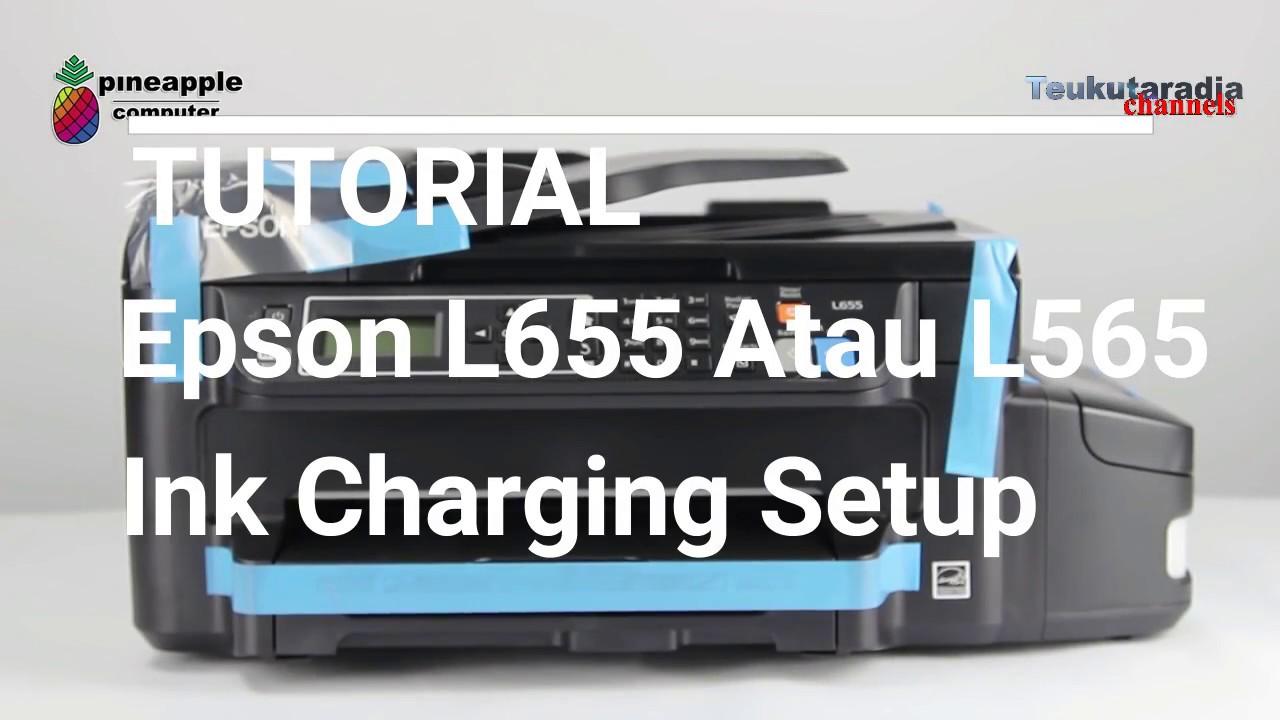 Ink Charging Setup Epson L565 Atau L655