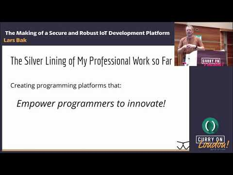 Lars Bak - The Making of a Secure and Robust IoT Development Platform