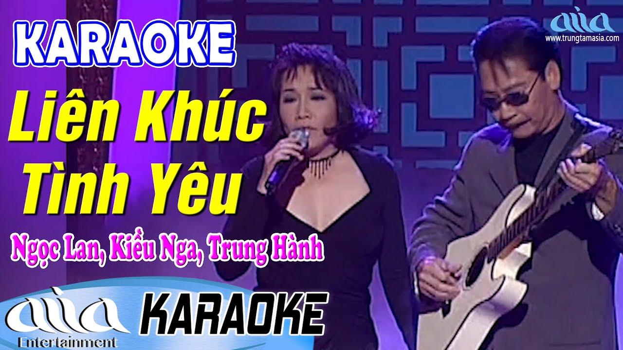 Karaoke Liên Khúc Tình Yêu | Ngọc Lan, Kiều Nga, Trung Hành – Asia Karaoke Song Ca Beat Chuẩn