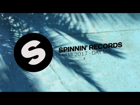 Spinnin' Records Miami 2017 - Day Mix