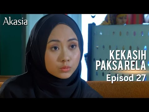 Akasia | Kekasih Paksa Rela | Episode 27