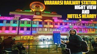 Varanasi Railway Station At Night | Hotels Near Varanasi Railway Station | वाराणसी रेलवे स्टेशन 2020