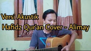 VIRAL !!! Menyentuh Hati Lagu Hafidz Qur'an - Cover by Alimay Versi Akustik