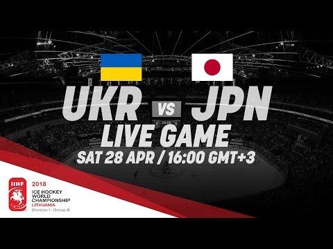 Ukraine - Japan   Live   2018 IIHF Ice Hockey World Championship Division I Group B