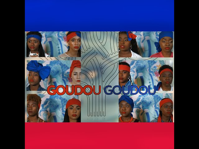 GOUDOU GOUDOU - Phyllisia Ross, Rebecca Zama, Vanessa Desire, Isemylee, Ayiiti, Siromiel Music