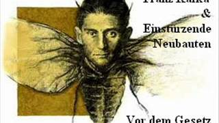Franz Kafka & Einstürzende Neubauten - Vor dem Gesetz
