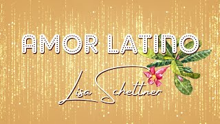 Lisa Schettner - Amor Latino [Official Lyric Video]