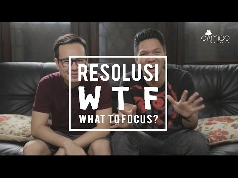 Resolusi WTF: What to Focus?