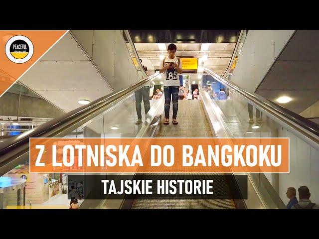 Jak dojechać z lotniska Suvarnabhumi do centrum Bangkoku? Albo w nocy, albo... VLOG #2