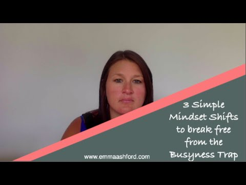 3 Simple Mindset Shifts to Break Free from the Busyness Trap