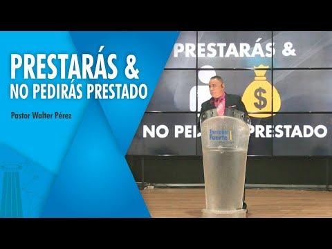 PRESTARAS Y NO PEDIRÁS PRESTADO Pastor Walter Pérez