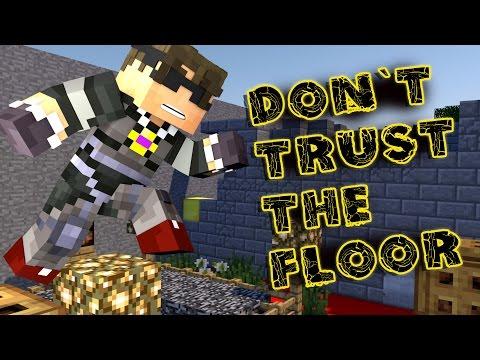DON'T TRUST THE FLOOR!