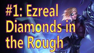 Diamonds in the Rough #1: Ezreal kiting