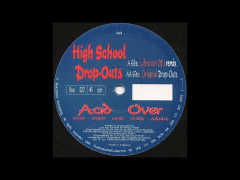 High School Drop Outs – Acid Over (Liberator DJs Remix)