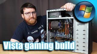 Throwback mid-range Windows Vista gaming build