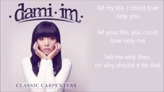 Dami Im - Hurting Each Other - lyrics - Classic Carpenters album