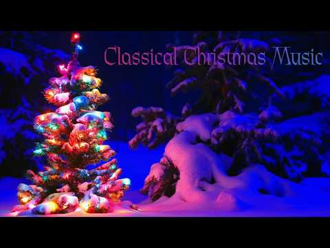 Classical Christmas Music - Tchaikovsky, Beethoven, Bach, others