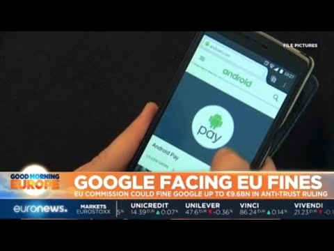 Google Facing EU Fines: EU Commission could fine Google up to €9.6 billion in anti-trust ruling
