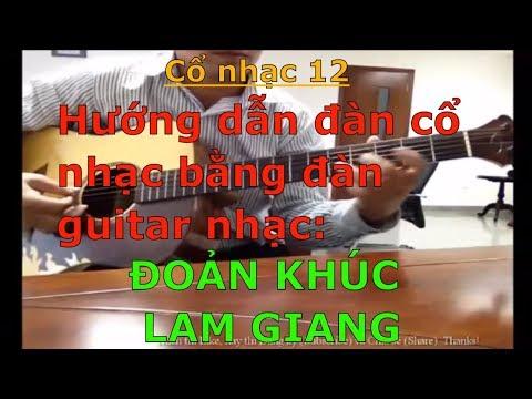 Đoản Khúc Lam Giang - Dây kép (Hướng dẫn đàn cổ nhạc bằng đàn guitar nhạc) - Cổ nhạc 12