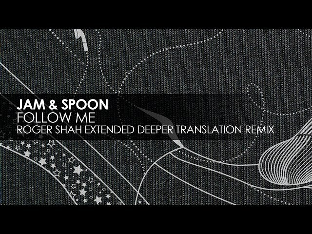 Jam & Spoon - Follow Me (Roger Shah Extended Deeper Translation Remix)