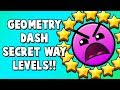 GEOMETRY DASH SECRET WAY LEVELS!! FREE 5 USER COINS!!