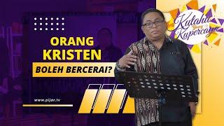 Orang Kristen Boleh Bercerai? #PijarTV
