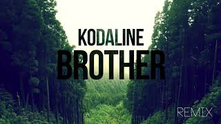 Kodaline - Brother (Lord Cortez Remix)