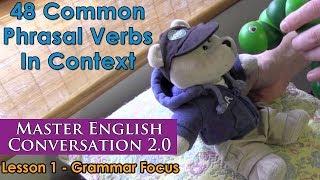 48 Common Phrasal Verbs In Context - Advanced English Grammar - Master English Conversation 2.0