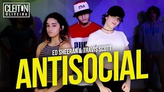 Ed Sheeran & Travis Scott - Antisocial (COREOGRAFIA) Cleiton Oliveira / IG: @CLEITONRIOSWAG