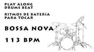 Play along drums Bossa nova 113 bpm :: Batería Para Tocar Bossa nova 113 bpm