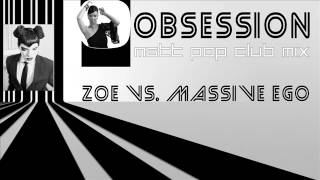 Zoe vs. Massive Ego - Obsession (Matt Pop Club Mix - Teaser)