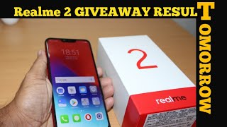 Realme 2 GIVEAWAY Result Tomorrow Details