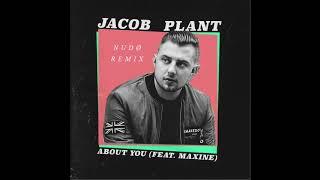 Jacob Plant Feat Maxine About You NUDØ Remix