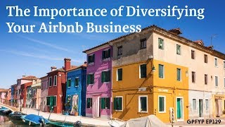 Airbnb Hosting EP 129  The Importance of Diversifying Your Airbnb Business