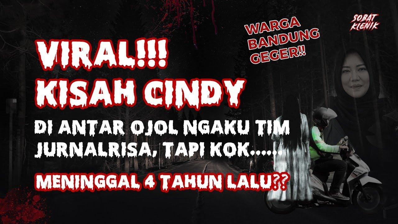 Viral Cindy Hantu Penumpang Ojol Yg Mengaku Tim Jurnalrisa Ternyata Sudah Meninggal 4 Thn Lalu Youtube