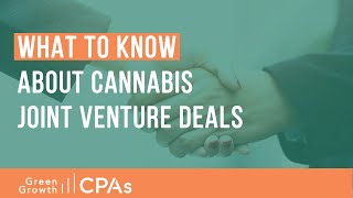What to Know About Cannabis Joint Venture Deals