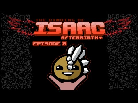 The Binding of Isaac: AFTERBIRTH+ - Episode 8 [Lead]