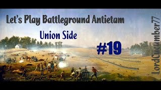 Let's Play Battleground: Antietam, Part 019: Running In All Directions