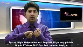 27.1.2015 Salı Engelsizweb.tv Ana Haber Bülteni