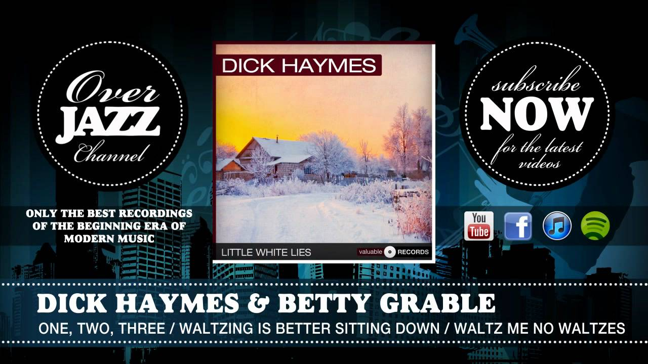 Dick Haymes & Betty Grable - One, Two, Three - Waltzing Is Better Sitting  Down - Waltz Me No Waltzes