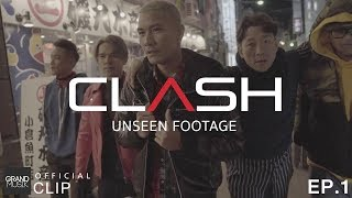CLASH : UNSEEN FOOTAGE [ EP.1 ]