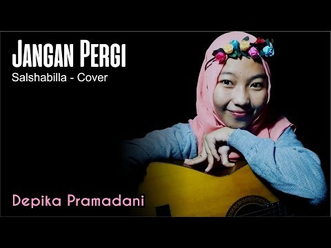 Jangan Pergi-Salshabilla (Cover) - Depika Pramadani